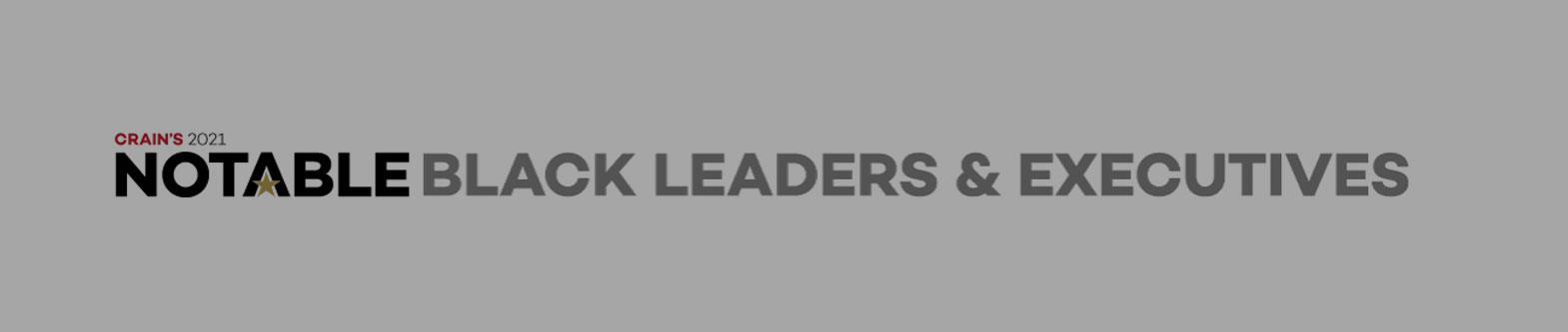 Crain's 2021 Notable Black Leaders And Executives